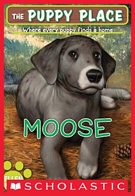 The Puppy Place  23  Moose PDF
