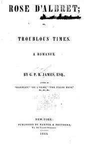 Rose D'Albret: Or, Troublous Times, a Romance, Issue 36