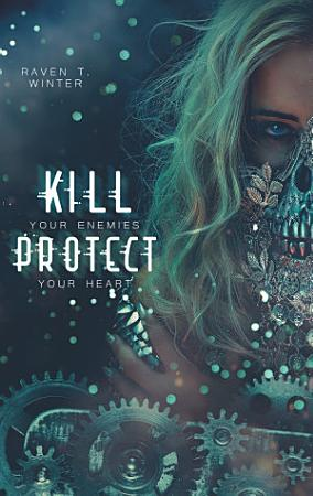 Kill your enemies protect your heart PDF