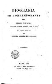 Biografia dei contemporanei del Regno di Napoli chiari per iscienze, lettere armi ed arti del volgente sec. 19. di Niccola Morelli di Gregorio: 1! - 1826