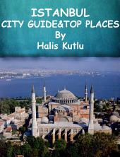 Istanbul City Guide: Best Places Of Istanbul