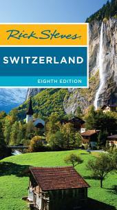 Rick Steves Switzerland: Edition 8