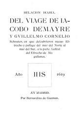 Relación diaria del viaje de Jacobo Le Maire y Guillermo Cornelio Schouten: en que descubrieron nuevo estrecho y pasaje del mar del Norte al mar del Sur, a la parte austral del estrecho de Magallanes