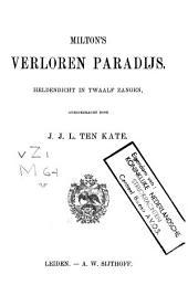 Milton's Verloren paradijs: heldendicht in twaalf zangen