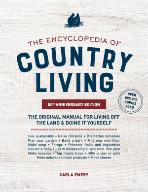 The Encyclopedia of Country Living  50th Anniversary Edition PDF