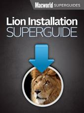 Lion Installation Guide (Macworld Superguides)
