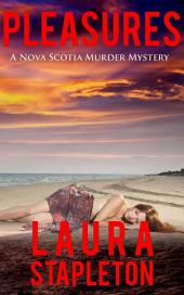 Pleasures: A Nova Scotia Murder Mystery