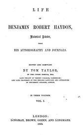Life of Benjamin Robert Haydon Historical Painter from His Autobiography and Journals, 1