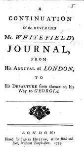 A Continuation of ... W.'s Journal from his arrival at London to his departure ... on his way to Georgia. [With an address to the author, in verse, by C. Wesley.]