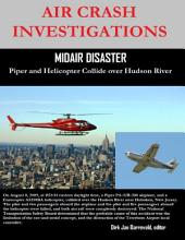 Air Crash Investigations - Midair Disaster - Piper and Helicopter Collide Over Hudson River