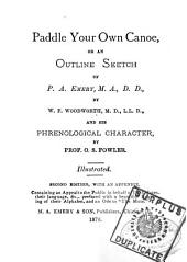 Paddle Your Own Canoe; Or, An Outline Sketch of P.A. Emery