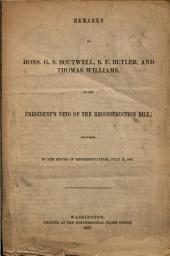 Remarks of Hons. G.S. Boutwell, B.F. Butler, and Thomas Williams, on the President's Veto of the Reconstruction Bill