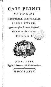 Historiae naturalis libri XXXVll: Volume 1