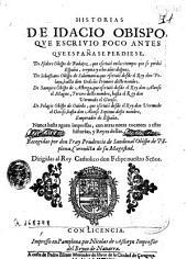Historias de Idacio obispo, que escrivio poco antes que España se perdiese, De Isidoro, obispo de Badajoz... De Sebastiano, obispo de Salamanca ... De Sampiro, obispo de Astorga ... De Pelagio, obispo de Ouiedo ...