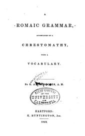 A Romaic Grammar: Accompanied by a Chrestomathy, with a Vocabulary
