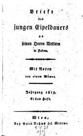 Briefe eines Eipeldauers an seinen Herrn Vetter in Kakran über d' Wienerstadt ... 4. Aufl. Von einem Wiener: Band 28