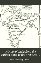 History of India from the earliest times to the twentieth century, for the use of students and colleges