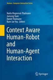 Context Aware Human-Robot and Human-Agent Interaction