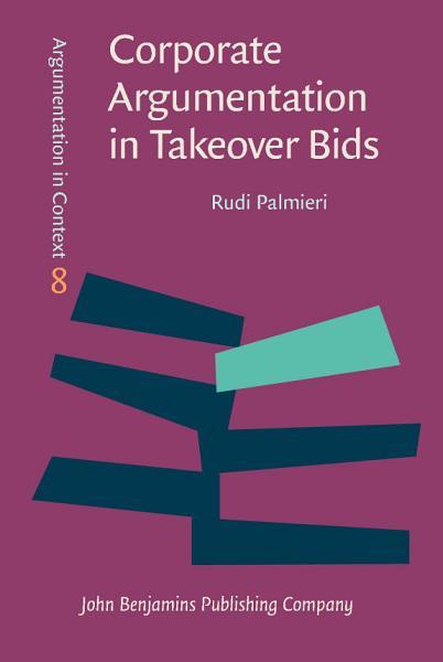 Corporate Argumentation in Takeover Bids