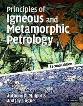 Principles of Igneous and Metamorphic Petrology: Edition 2