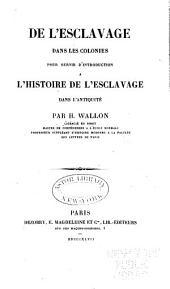 De l'esclavage dans les colonies: pour servir d'introduction a L'histoire de l'esclavage dans l'antiquité