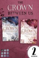 Sammelband der romantischen Romance-Dilogie »The Crown Between Us« (Die »Crown«-Dilogie)