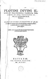 De rebus philosophicis libri LIIII in Enneades sex distributi, à Marsilio Ficino Florentino è graeca lingua in latinam versi, ...