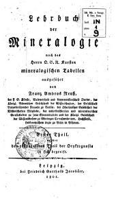 Lehrbuch der Mineralogie, nach des herrn D.B.R. Karsten mineralogischen Tabellen, ausgefuhrt von Franz Ambros Reuss, ... Erster -Vierter Theil: 1: Den preparativen Theil der Oryktognosie in sich begreift