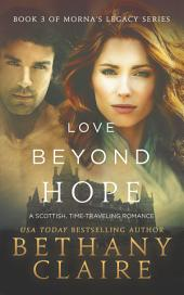 Love Beyond Hope (A Scottish Time Travel Romance): Book 3 of Morna's Legacy Series