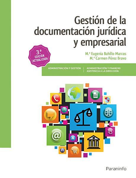 Gesti N De La Documentaci N Jur Dica Y Empresarial 3 Edici N 2017
