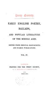 Early English Poetry, Ballads, and Popular Literature of the Middle Ages: Volume 4