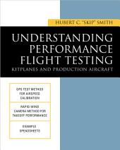 Understanding Performance Flight Testing: Kitplanes and Production Aircraft: Edition 2