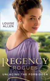 Regency Rogues: Unlacing The Forbidden: Unlacing Lady Thea / Forbidden Jewel of India