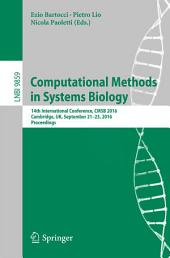 Computational Methods in Systems Biology: 14th International Conference, CMSB 2016, Cambridge, UK, September 21-23, 2016, Proceedings