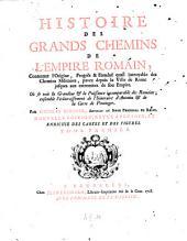 Histoire des grands chemins de l'empire Romain: Volume1