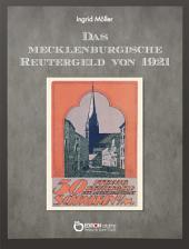 Das mecklenburgische Reutergeld von 1921: Ein kulturgeschichtliches Kuriosum