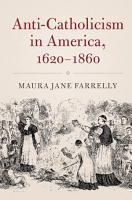 Anti Catholicism in America  1620 1860 PDF