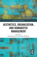 Aesthetics  Organization  and Humanistic Management PDF