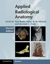Applied Radiological Anatomy: Edition 2