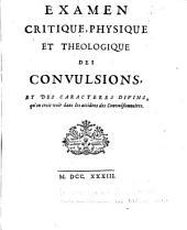 Examen critique, physique et theologique des convulsions, et des caracteres divins, qu'on croit voir dans les accidens convulsionnaires