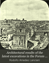 Architectural Results of the Latest Excavations in the Forum ...