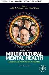 Handbook of Multicultural Mental Health: Chapter 3. Cultural Models of Health and Illness, Edition 2