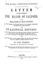 Poor Rates.-Principle of Rating. Letter to ... the Mayor of Salford, on the poor rates in that township, etc. [With tables.]