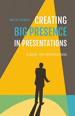 Creating Big Presence in Presentations
