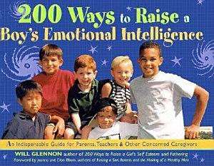 200 Ways to Raise a Boy s Emotional Intelligence