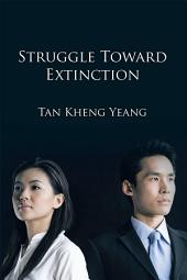 Struggle Toward Extinction