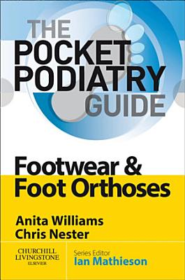 Pocket Podiatry  Footwear and Foot Orthoses E Book PDF