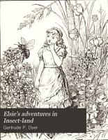 Elsie s Adventures in Insect Land PDF