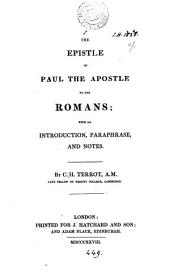 The Epistle ... to the Romans [Gr. text] with an intr., paraphrase, and notes, by C.H. Terrot
