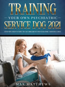 Training Your Own Psychiatric Service Dog 2021